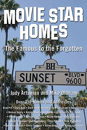 Movie Star Homes The Famous To The Forgotten Judy Artunian Mike