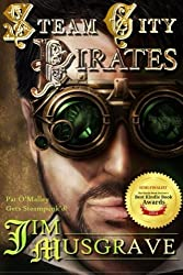 Steam City Pirates: A Pat O'Malley Steampunk Mystery (Pat O'Malley Steampunk Mysteries) (Volume 4) by Jim Musgrave (2013-12-01)