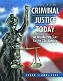 Criminal Just Today : Introductory Text for the 21st Century S/G, Schmalleger, Frank M., 0131844946