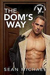 The Dom's Way (Iron Eagle Gym Book 5)
