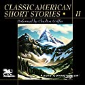 Classic American Short Stories, Volume 2 Audiobook by Theodore Dreiser, Jack London, F. Scott Fitzgerald,  more Narrated by Charlton Griffin