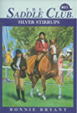 Silver Stirrups (Saddle Club series Book 65)