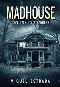 Madhouse by Miguel Estrada ebook deal