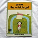 img - for Annie, the invisible girl (The rights of children) book / textbook / text book