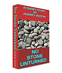 NO STONE UNTURNED (Short Stories - social issues)