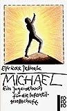 Michael: Ein Jugendbuch für die Infantilgesellschaft