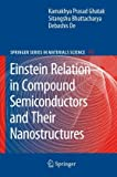 Einstein Relation in Compound Semiconductors and Their Nanostructures, Ghatak, Kamakhya Prasad and Bhattacharya, Sitangshu, 3540795561
