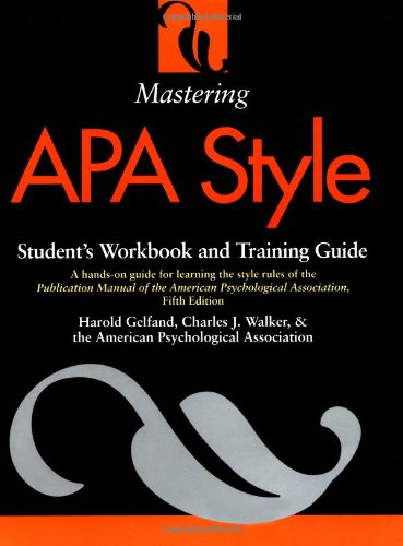 Mastering APA Style: Student's Workbook and Training Guide Fifth Edition