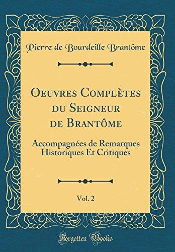 Brantome Collection (Oeuvres Complètes du Seigneur de Brantôme, Vol. 2: Accompagnées de Remarques Historiques Et Critiques (Classic Reprint) (French Edition))
