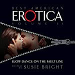 The Best American Erotica, Volume 2: Slow Dance on the Fault Line | Susie Bright,J. Maynard,Marianna Beck