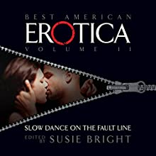 The Best American Erotica, Volume 2: Slow Dance on the Fault Line Audiobook by Susie Bright, J. Maynard, Marianna Beck Narrated by Theo McKell, Kathe Mazur, Stefan Rudnicki