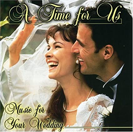 A Time for Us - Music For Your Wedding