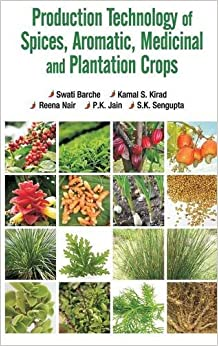Production Technology Of Spices,aromatic,medicinal And Plantation Crops por Swati Barche
