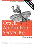 Oracle Application Server 10g Essentials, Robert Stackowiak, Donald Bales, Rick Greenwald, 0596006217