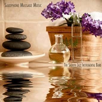 Amazon.com: Saxophone Massage Music: The Smooth Jazz Instrumental Band
