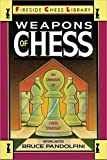 Weapons Of Chess: An Omnibus Of Chess Strategies (fireside Chess Library)-Bruce Pandolfini