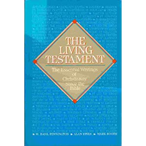 The Living Testament: The Essential Writings of Christianity Since the Bible