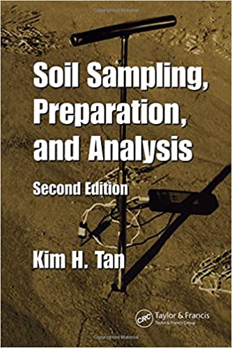 Soil Sampling, Preparation, and Analysis, Second Edition (Books in Soils, Plants, and the Environment)