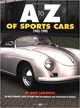 A to Z of Sports Cars, 1945-90 (A-Z)