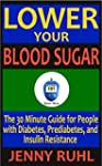 Lower Your Blood Sugar: The 30 Minute...