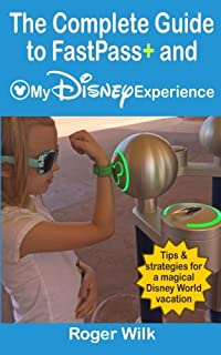 Amazon walt disney world resort 4 theme parks downtown springs the complete guide to fastpass and my disney experience tips strategies for a magical gumiabroncs Gallery