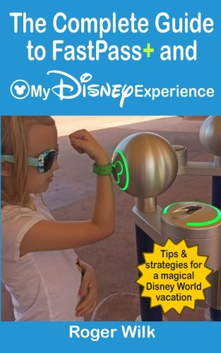 The Complete Guide To Fastpass  And My Disney Experience  Tips   Strategies For A Magical Disney World Vacation