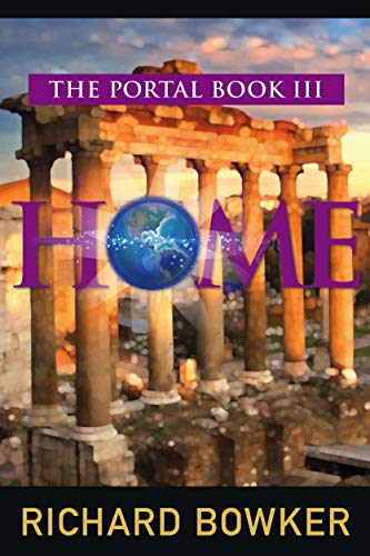 HOME (The Portal Series, Book 3): An Alternative History Adventure