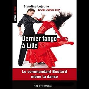 Dernier tango à Lille (Commandant de police Boulard 1) | Livre audio