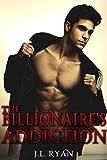 Billionaire Romance: The Billionaire's Addiction: A Sexy Billionaire Romance Boxed Set