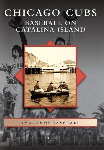 Chicago Cubs: Baseball on Catalina Island (Images of Baseball) -