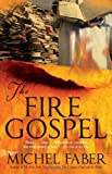 The Fire Gospel, Michel Faber, 0802144748