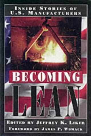 Becoming Lean: Inside Stories of U.S. Manufacturers by Jeffrey K. Liker (12-Nov-1997) Hardcover