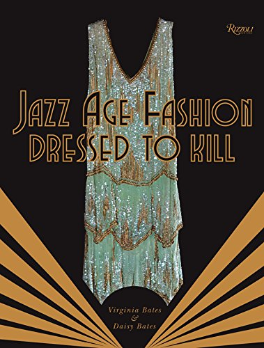 Jazz Age Fashion: Dressed to (Film Costume Designers Uk)