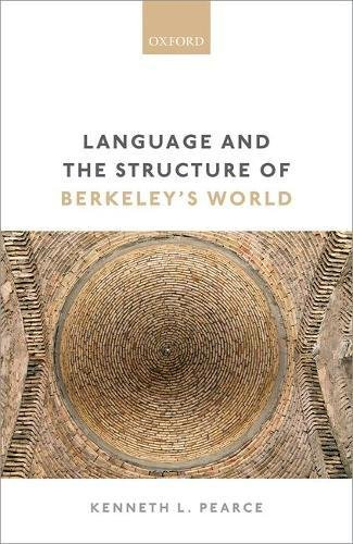 Language and the Structure of Berkeley's World by Oxford University Press