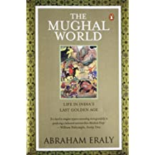 The Mughal World: Life in India's Last Golden Age