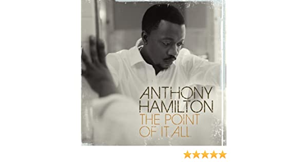 All songs anthony hamilton for android free download and.