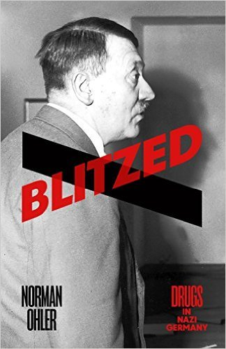 [By Norman Ohler] Blitzed: Drugs in Nazi Germany Hardcover【2016】by Norman Ohler [1863]