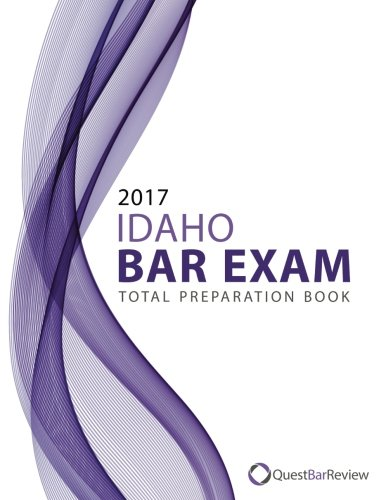 2017 Idaho Bar Exam Total Preparation Book
