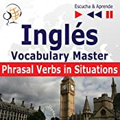 Inglés - Vocabulary Master: Phrasal Verbs in Situations - Nivel intermedio / avanzado B2-C1(Escucha & Aprende) | Dorota Guzik
