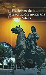 Ficciones de la Revolución mexicana (Spanish Edition)