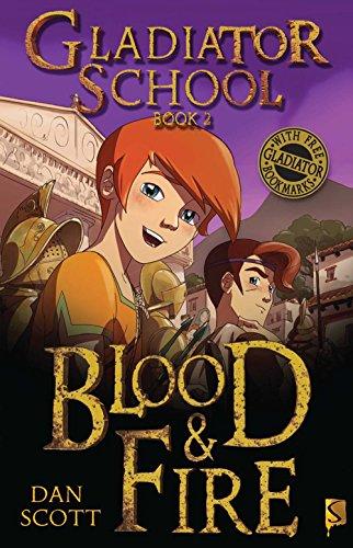 Blood & Fire: Book 2 (Gladiator School)