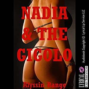 Nadia and the Gigolo: An Anal Sex Erotica Story Audiobook