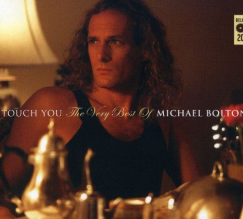 Touch You - The Very Best Of Micheal Bolton