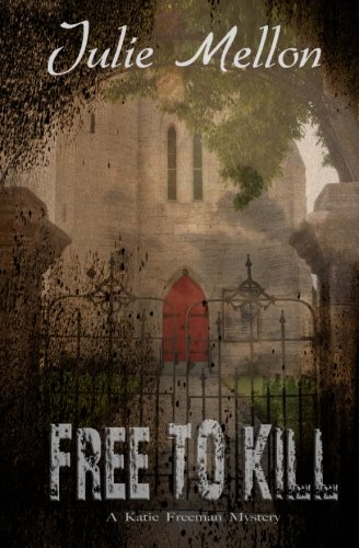 Free to Kill: A Katie Freeman Mystery (Volume 1)