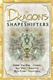 Dragons-Shapeshifters, Connie Vandyke and Connie VanDyke, 1609760220