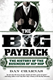 The Big Payback: The History of the Business of Hip-Hop (English Edition)