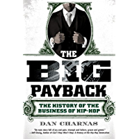 The Big Payback: The History of the Business of Hip-Hop book cover