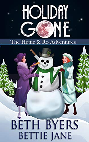 Holiday Gone: The Hettie and Ro Adventures by [Byers, Beth, Jane, Bettie]