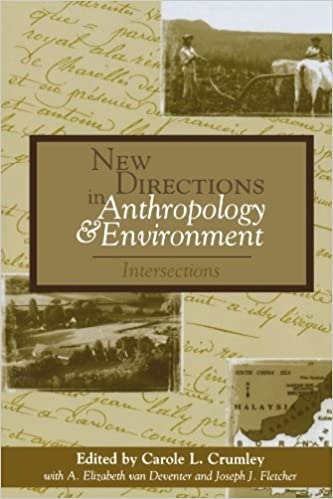 New Directions in Anthropology and Environment: Intersections: 1st (First) Edition