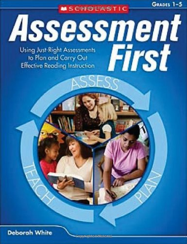 Assessment First: Using Just-Right Assessments to Plan and Carry Out Effective Reading Instruction - Right Plan